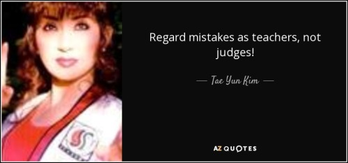 quote-regard-mistakes-as-teachers-not-judges-tae-yun-kim-67-91-92
